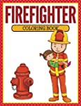 Firefighter Coloring Book: Coloring B...