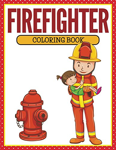 Firefighter Coloring Book: Coloring Books for Kids (Art Book Series)
