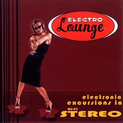 Electro Lounge: Electronic Excursions In Hi-Fidelity - Fidelity Electronics