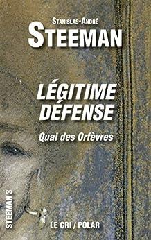 Légitime défense: Quai des Orfèvres (Steeman t. 3) par [Steeman, Stanislas-André]