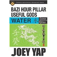 BaZi Hour Pillar Useful Gods -  Water: An Exploration into Your BaZi Code (English Edition)