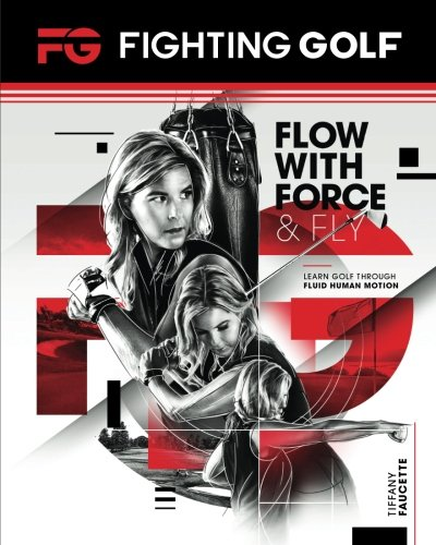 Fighting Golf: Flow with Force and Fly - Tiffany Golf