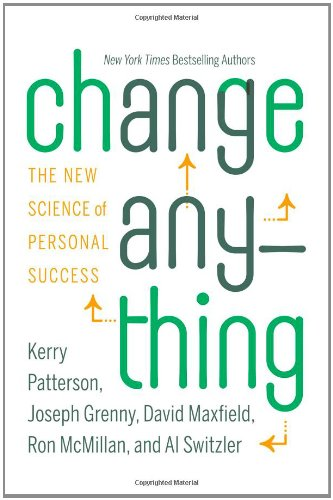 Change Anything: The New Science of Personal Success por Kerry Patterson