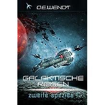 Galaktische Reisen 3: Zweite Spezies - Teil 1