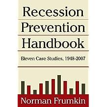 Recession Prevention Handbook: Eleven Case Studies 1948-2007: Eleven Case Studies 1948-2007