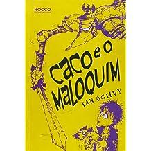 Caco E O Maloquim (Em Portuguese do Brasil)
