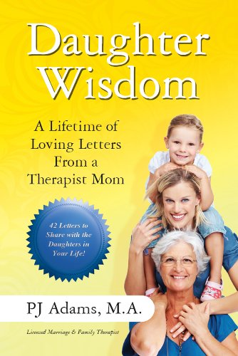 Daughter Wisdom:  A Lifetime of Loving Letters From A Therapist Mom (English Edition) (Engel Mutterschaft)