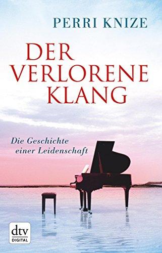 der-verlorene-klang-die-geschichte-einer-leidenschaft-german-edition