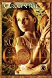 [(Romancing the Gold)] [By (author) Carolyn Rae] published on (February, 2015)