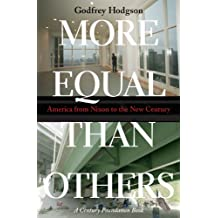 More Equal Than Others: America from Nixon to the New Century (Politics and Society in Modern America)