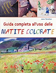 Idea Regalo - Guida completa all'uso delle matite colorate. Ediz. illustrata