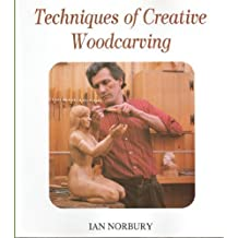 Techniques of Creative Woodcarving by Ian Norbury (1995-01-02)
