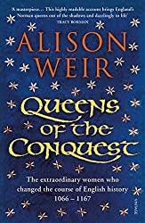 Queens of the Conquest: England's Medieval Queens (England's Medieval Queens)