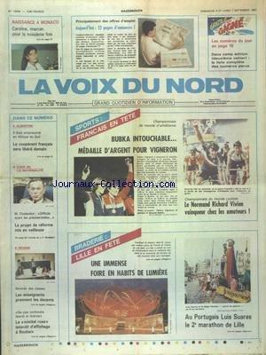 VOIX DU NORD (LA) [No 13426] du 06/09/1987 - LA BRADERIE DE LILLE - LES SPORTS - ATHLETISME - MARATHON DE LILLE - CYCLISME - LE MINITEL ROSE INTERDIT D'AFFICHAGE A ROUBAIX - LES ENSEIGNANTS PRENNENT LES DEVANTS - ALBERTINI PRISONNIER E NAFRIQUE DU SUD - LE COOPERANT FRANCAIS SERA LIBERE DEMAIN - CODE DE LA NATIONALITE - ET CHALANDON - NAISSANCE A MONACO - CAROLINE MAMAN par Collectif