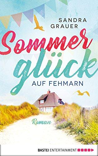 Sommerglück auf Fehmarn: Roman
