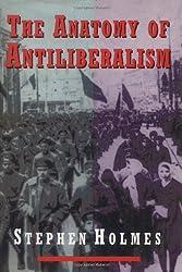 The Anatomy of Antiliberalism