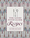 The Good Food Guide: Recipes - Celebrating 60 of the UK's Best Chefs and Restaurants