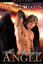 Her Avenging Angel: Her Angel Romance Series by Felicity Heaton (2014-10-11)