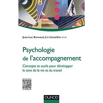 Psychologie de l'accompagnement: Concepts et outils pour développer le sens de la vie et du travail
