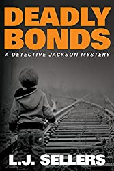 Deadly Bonds (A Detective Jackson Mystery Book 9)