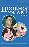 Hookers or Cake (Animal Spirits, Pop Culture, God and Robots Book 1) (English Edition)