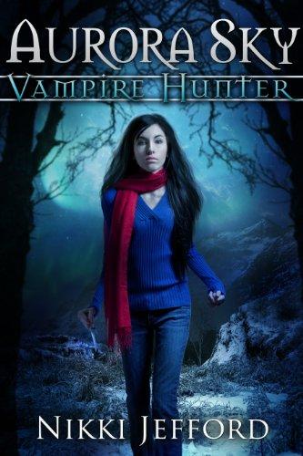Aurora Sky: Vampire Hunter (English Edition)