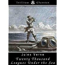 Twenty Thousand Leagues Under the Sea (Trillium Classics) (English Edition)