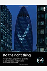 Do the Right Thing: The Practical Guide to Corporate Social Responsibility Paperback