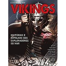 Guia O Mundo dos Vikings Ed.02: Histórias e batalhas dos exploradores do mar (Portuguese Edition)