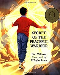 Secret of the Peaceful Warrior: A Story About Courage and Love by Dan Millman (1991-12-28)