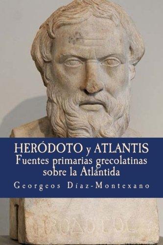 Heródoto y Atlantis: Fuentes primarias grecolatinas sobre la Atlántida.: Volume 3 (Atlantología Histórico-Científica)