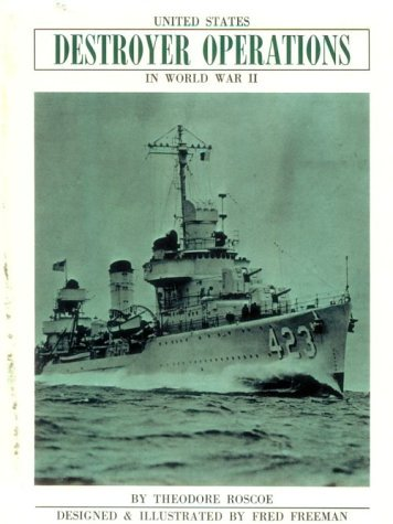 United States Destroyer Operations in World War II (Naval Institute Press) by Theodore Roscoe (15-Dec-1953) Hardcover