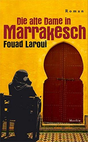 Die alte Dame in Marrakesch: Roman