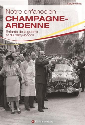 Notre enfance en Champagne-Ardennes : Nos belles annes