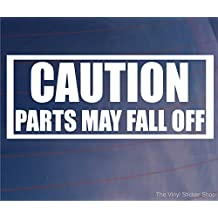 CAUTION PARTS MAY FALL OFF Funny Car/Van/Bumper/Window JDM EURO Vinyl Sticker