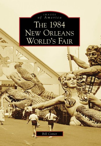 The 1984 New Orleans World's Fair (Images of America)