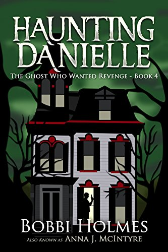 The Ghost Who Wanted Revenge (Haunting Danielle Book 4)