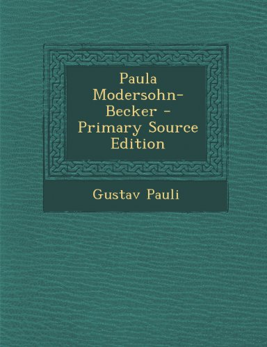 Paula Modersohn-Becker - Primary Source Edition