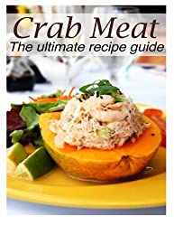 Crab Meat :The Ultimate Recipe Guide by Susan Hewsten (2013-12-11)