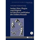Imitat, Zitat, Plagiat und Original in Literatur und Kultur der Frühen Neuzeit (Bochumer Schriften zur deutschen Literatur. Neue Folge)