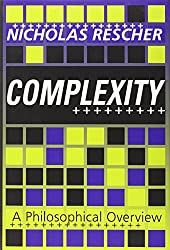 Complexity: A Philosophical Overview (Science and Technology Studies)