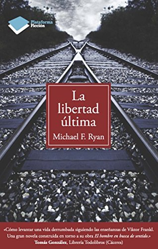 La libertad última (Ficcion) por Michael F. Ryan