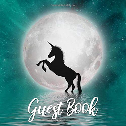 Guest Book: Teal Blue Unicorn Silhouette Moon Sign in Book - Magical Starry Night Sky Guestbook and Memory Book for Birthday Party, Wedding or Event ... Name and Address (Square Size 8.25 x 8.25)