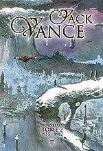 Jack Vance l'intégrale des nouvelles - Tome 2, 1955-1982 de Jack Vance