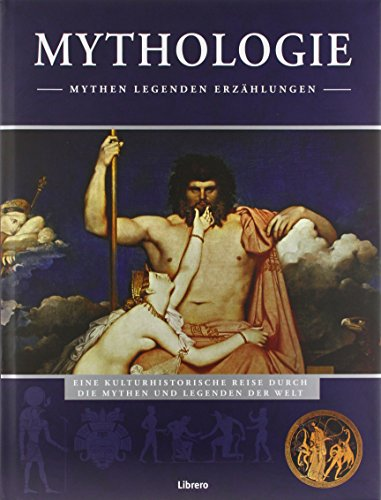 Mythologie: Mythen, Legenden und Fantasien