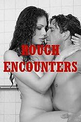 Rough Encounters: Five Rough Sex Erotica Stories