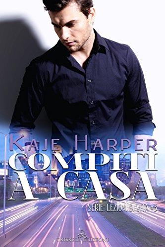 Kaje Harper - Lezioni di vita 03. Compiti a casa (2018)