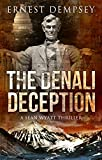 The Denali Deception: A Sean Wyatt Archaeological Thriller (Sean Wyatt Adventure Book 12)