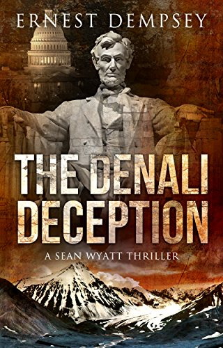 the-denali-deception-a-sean-wyatt-adventure-thriller-the-sean-wyatt-action-adventure-series-book-12