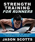Strength Training For Runners : The Best Forms of Weight Training for Runners (English Edition)